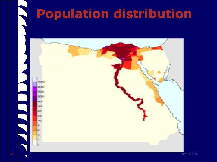 Population distribution 28 3/15/2018