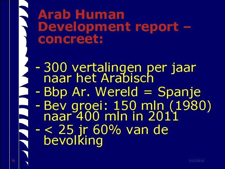 Arab Human Development report – concreet: - 300 vertalingen per jaar naar het Arabisch