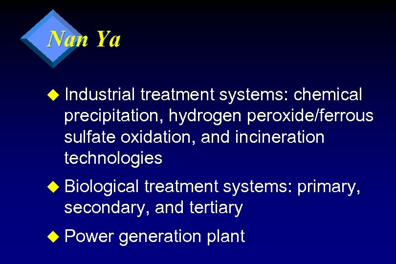 Nan Ya u Industrial treatment systems: chemical precipitation, hydrogen peroxide/ferrous sulfate oxidation, and incineration