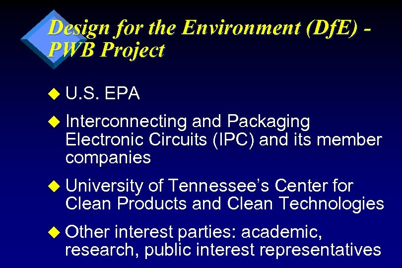 Design for the Environment (Df. E) PWB Project u U. S. EPA u Interconnecting