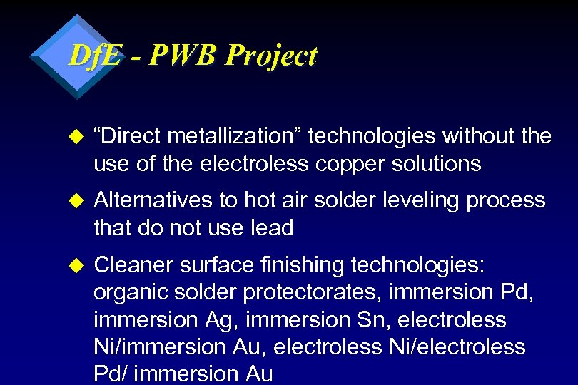 "Df. E - PWB Project u ""Direct metallization"" technologies without the use of the"