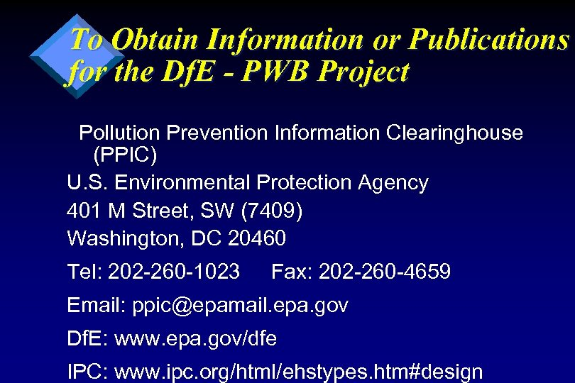 To Obtain Information or Publications for the Df. E - PWB Project Pollution Prevention