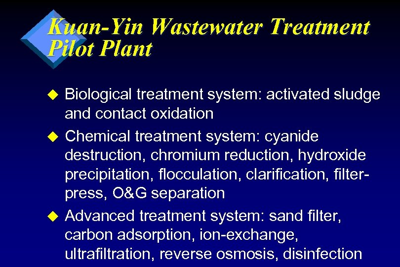 Kuan-Yin Wastewater Treatment Pilot Plant Biological treatment system: activated sludge and contact oxidation u