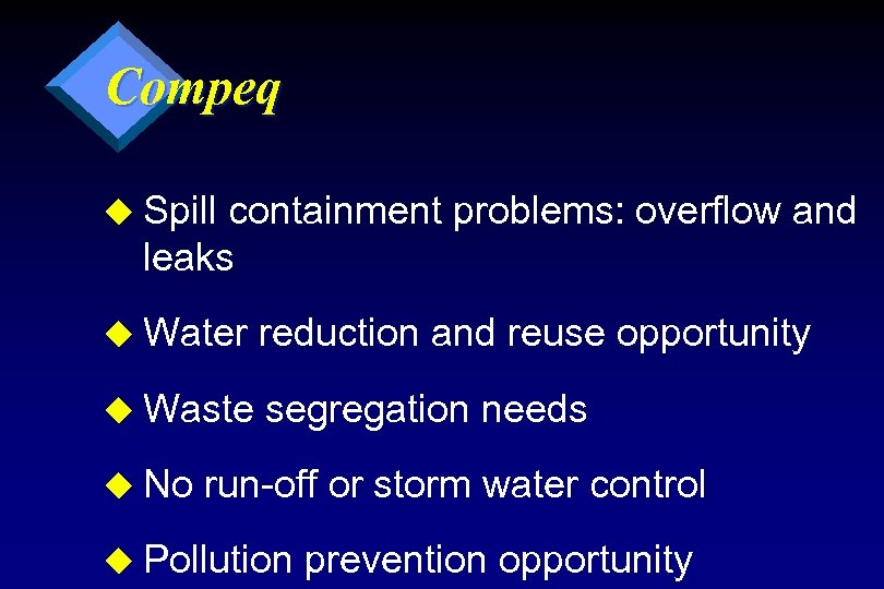 Compeq u Spill containment problems: overflow and leaks u Water reduction and reuse opportunity