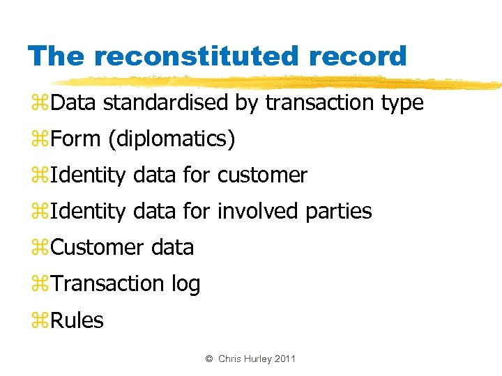 The reconstituted record z. Data standardised by transaction type z. Form (diplomatics) z. Identity