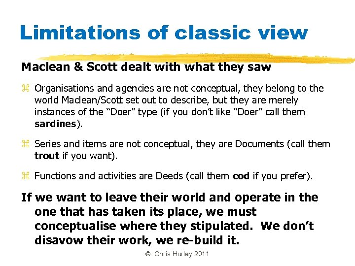 Limitations of classic view Maclean & Scott dealt with what they saw z Organisations