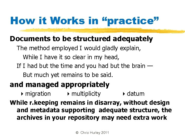 "How it Works in ""practice"" Documents to be structured adequately The method employed I"