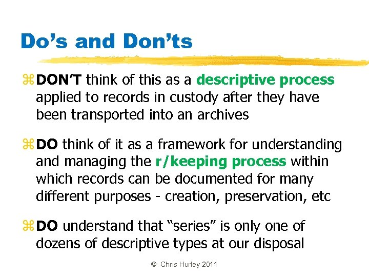 Do's and Don'ts z DON'T think of this as a descriptive process applied to