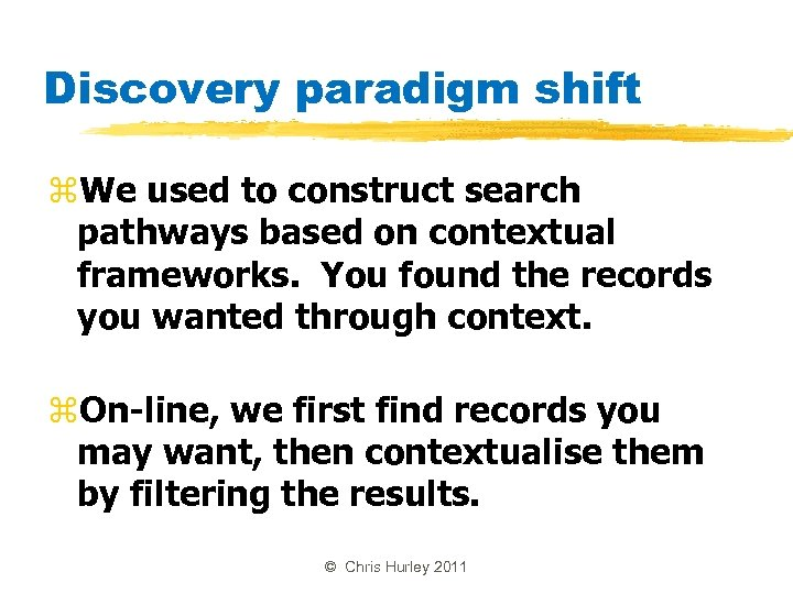 Discovery paradigm shift z. We used to construct search pathways based on contextual frameworks.