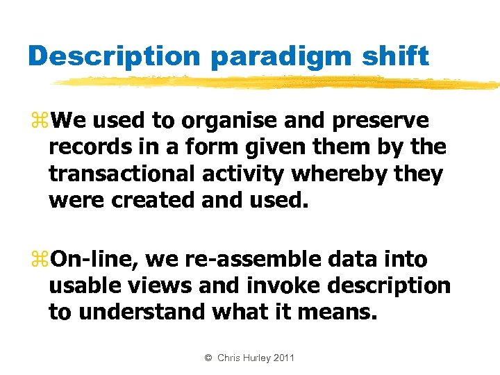 Description paradigm shift z. We used to organise and preserve records in a form