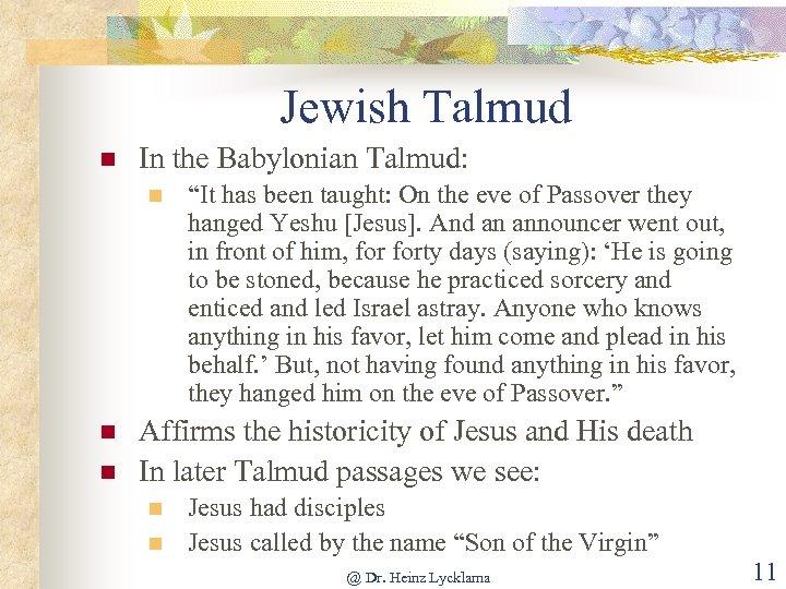 "Jewish Talmud n In the Babylonian Talmud: n n n ""It has been taught:"