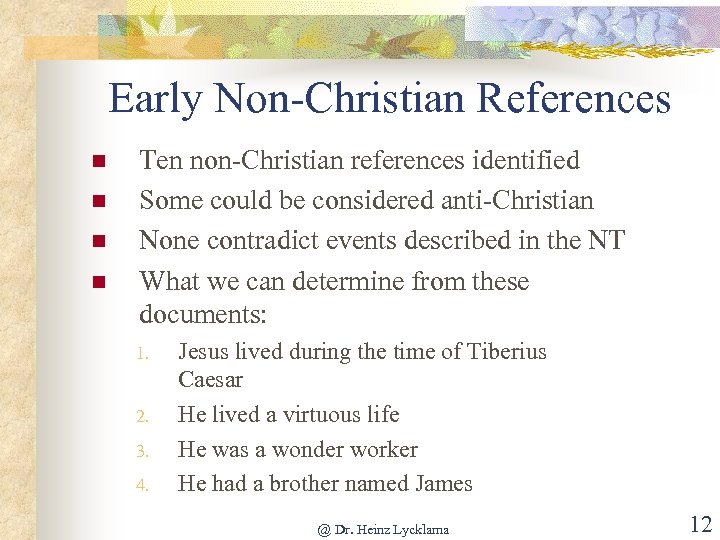 Early Non-Christian References n n Ten non-Christian references identified Some could be considered anti-Christian
