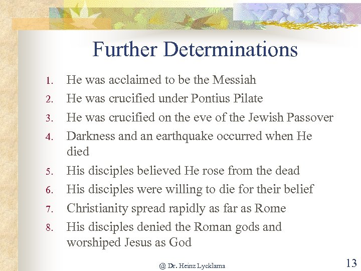 Further Determinations 1. 2. 3. 4. 5. 6. 7. 8. He was acclaimed to