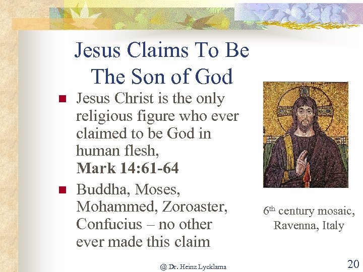 Jesus Claims To Be The Son of God n n Jesus Christ is the