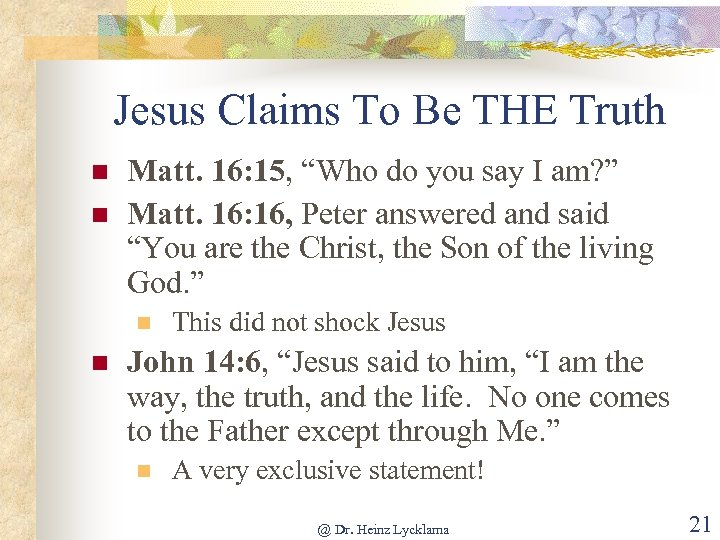 """Jesus Claims To Be THE Truth n n Matt. 16: 15, """"Who do you"""