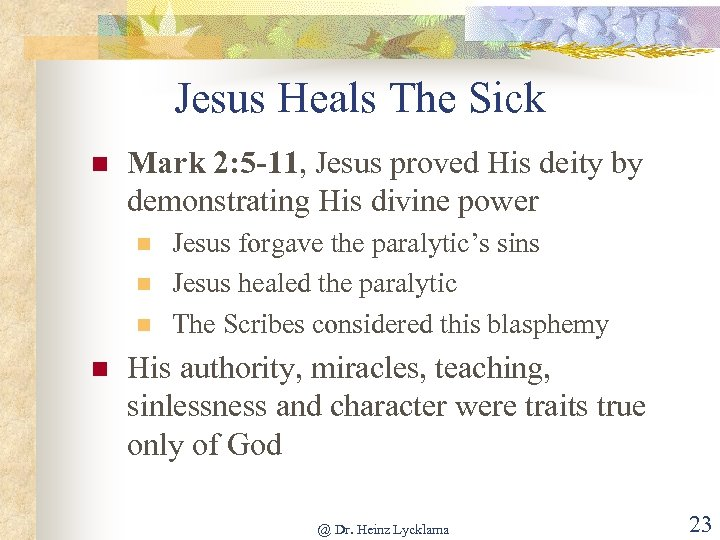 Jesus Heals The Sick n Mark 2: 5 -11, Jesus proved His deity by