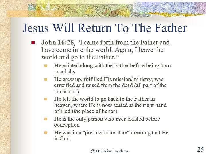 Jesus Will Return To The Father n John 16: 28,