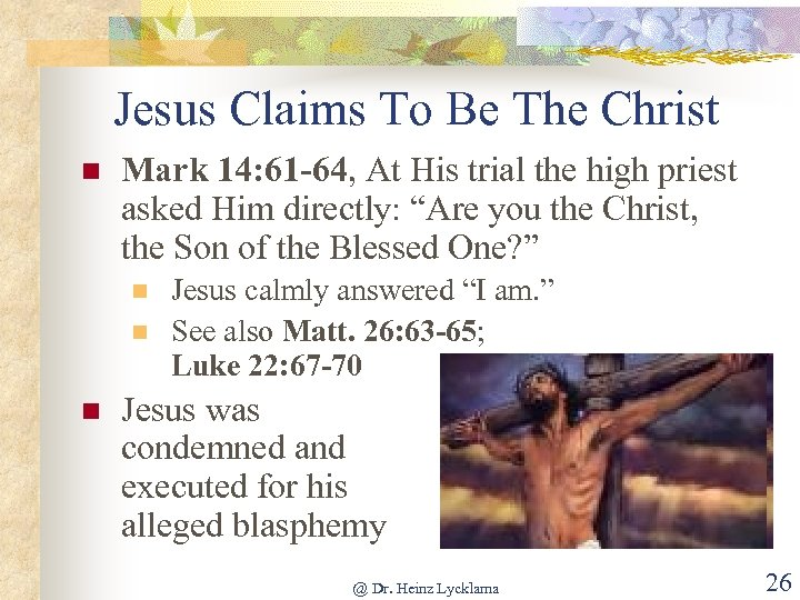 Jesus Claims To Be The Christ n Mark 14: 61 -64, At His trial