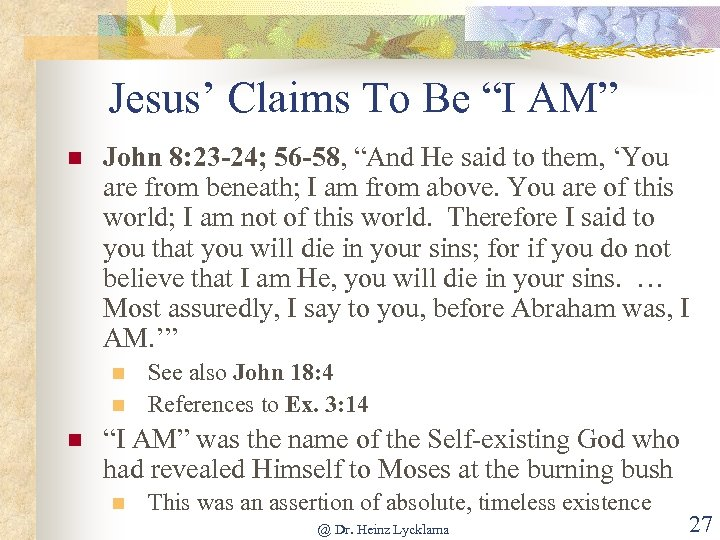 """Jesus' Claims To Be """"I AM"""" n John 8: 23 -24; 56 -58, """"And"""