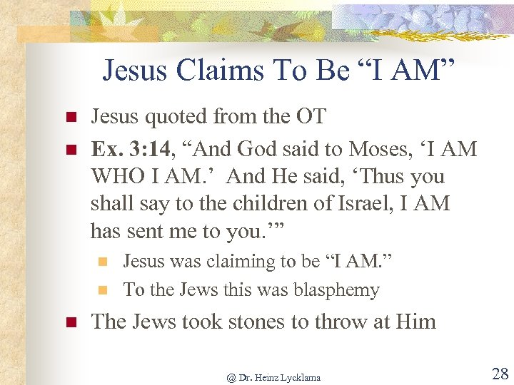 """Jesus Claims To Be """"I AM"""" n n Jesus quoted from the OT Ex."""