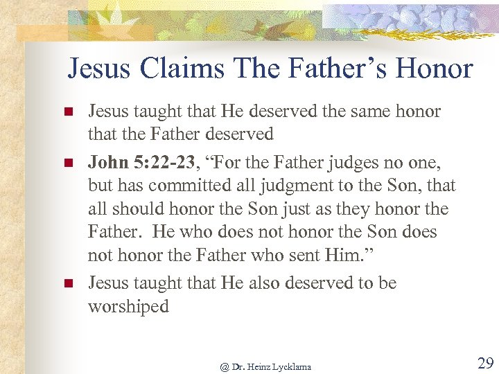 Jesus Claims The Father's Honor n n n Jesus taught that He deserved the