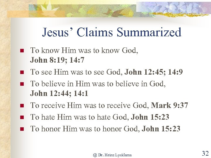 Jesus' Claims Summarized n n n To know Him was to know God, John