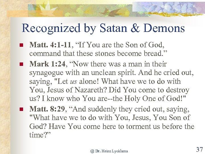 """Recognized by Satan & Demons n n n Matt. 4: 1 -11, """"If You"""