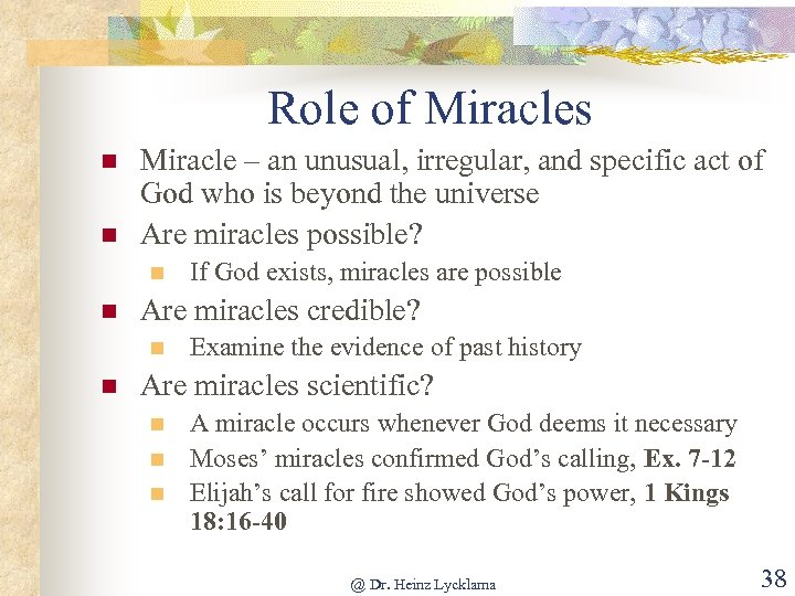 Role of Miracles n n Miracle – an unusual, irregular, and specific act of