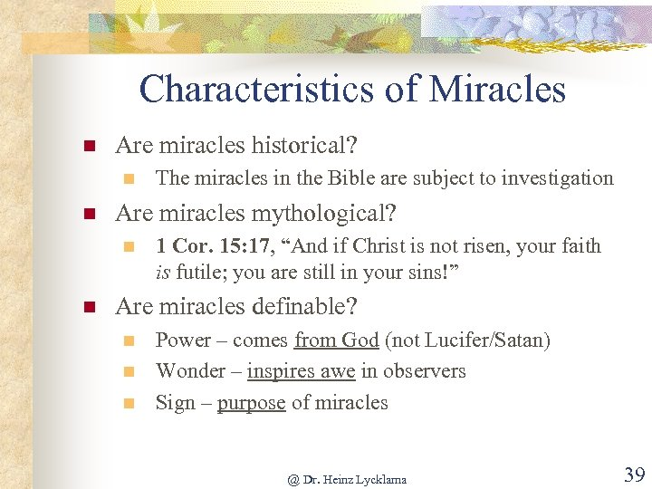 Characteristics of Miracles n Are miracles historical? n n Are miracles mythological? n n