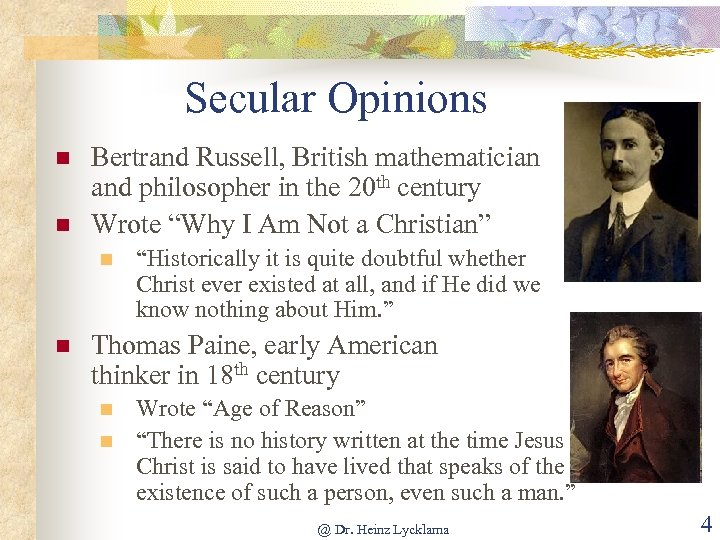 Secular Opinions n n Bertrand Russell, British mathematician and philosopher in the 20 th