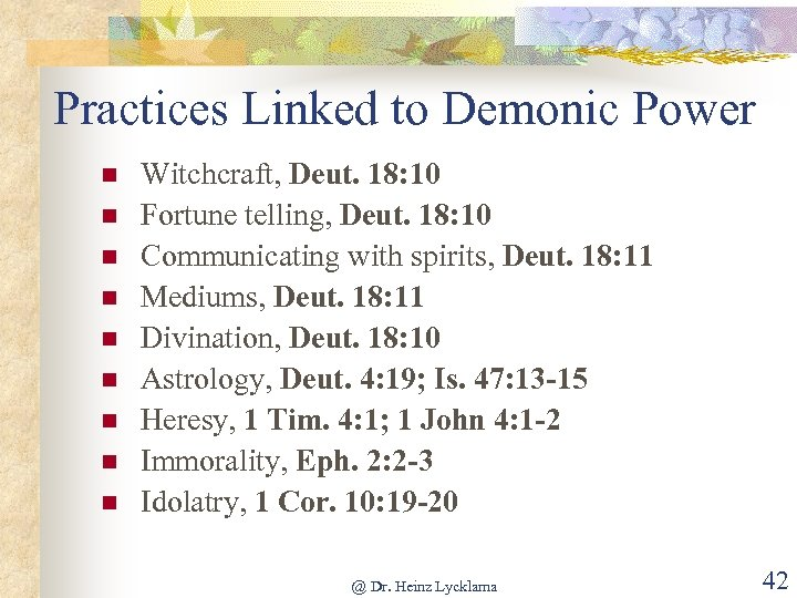 Practices Linked to Demonic Power n n n n n Witchcraft, Deut. 18: 10