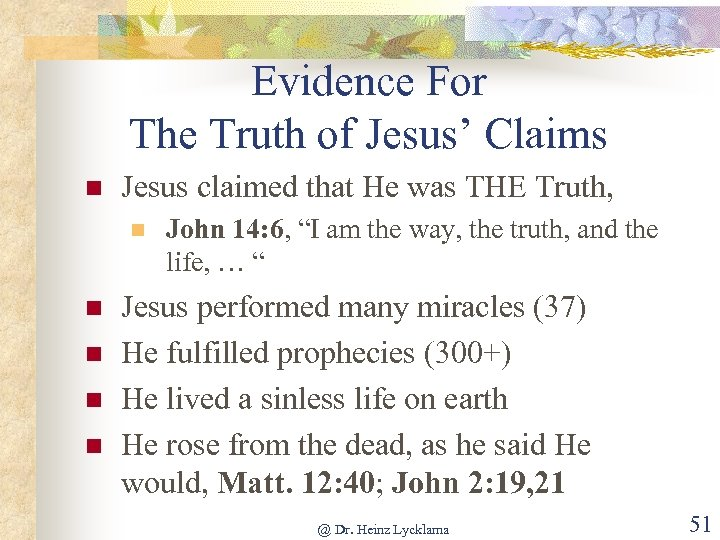 Evidence For The Truth of Jesus' Claims n Jesus claimed that He was THE