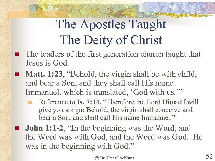 The Apostles Taught The Deity of Christ n n The leaders of the first