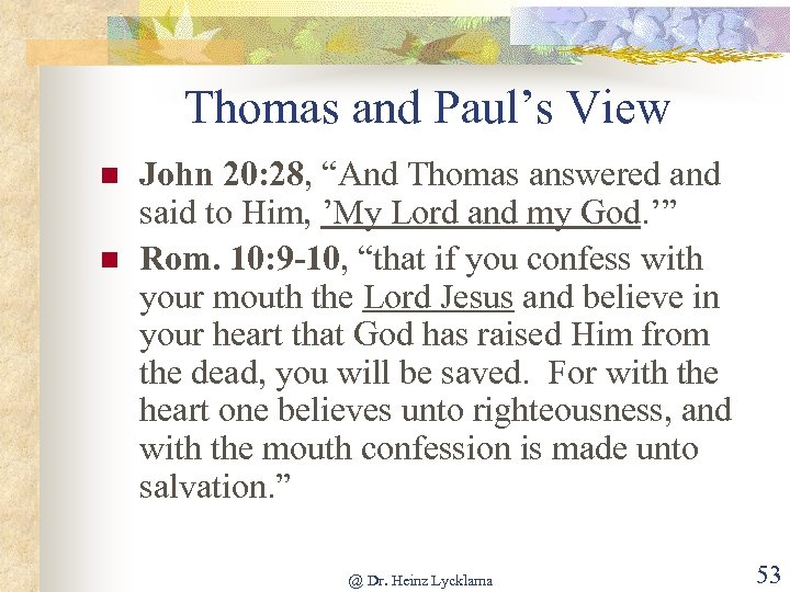 "Thomas and Paul's View n n John 20: 28, ""And Thomas answered and said"