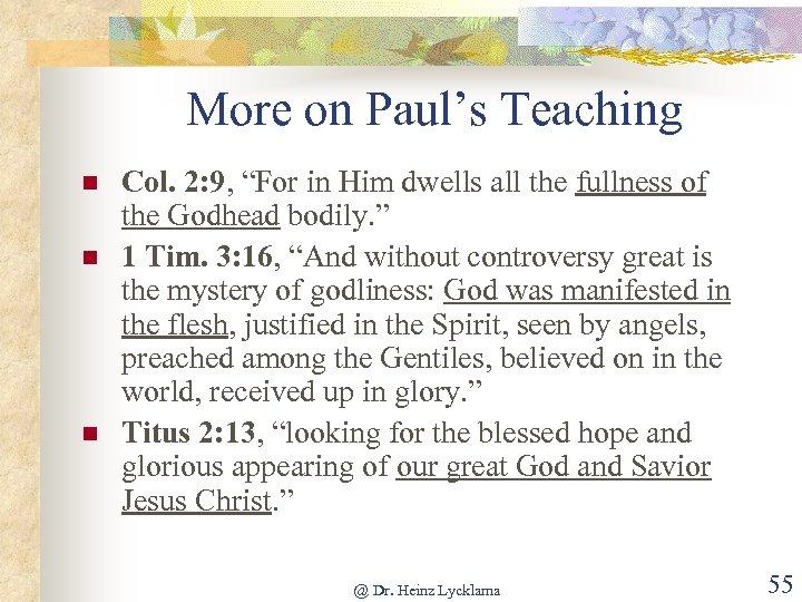 """More on Paul's Teaching n n n Col. 2: 9, """"For in Him dwells"""