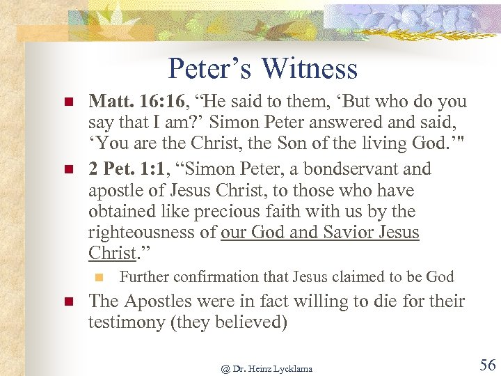 """Peter's Witness n n Matt. 16: 16, """"He said to them, 'But who do"""
