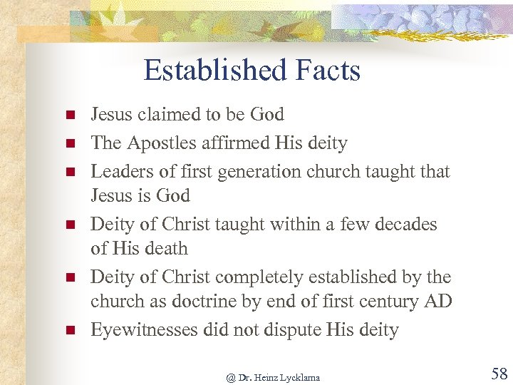 Established Facts n n n Jesus claimed to be God The Apostles affirmed His