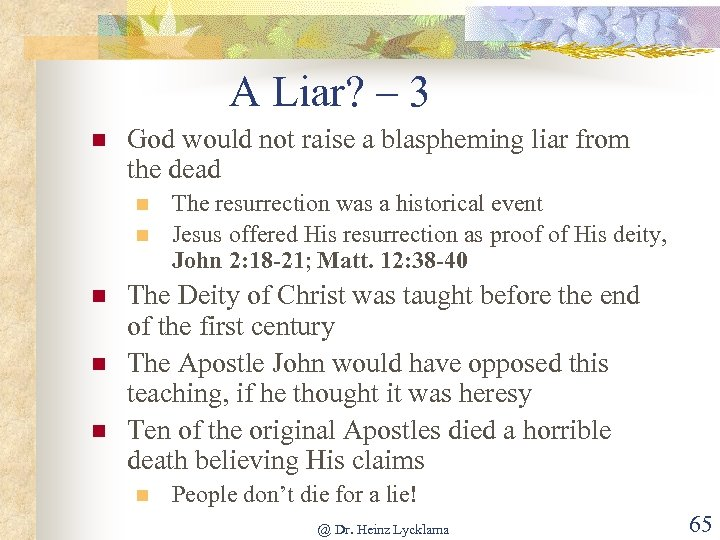 A Liar? – 3 n God would not raise a blaspheming liar from the