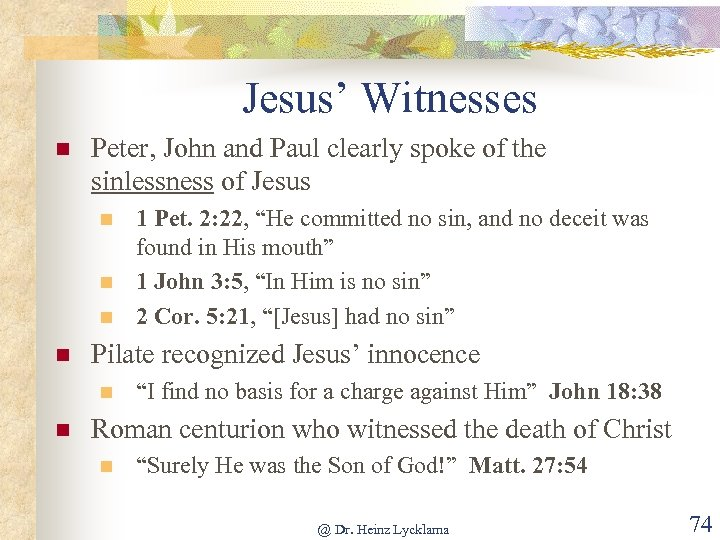 Jesus' Witnesses n Peter, John and Paul clearly spoke of the sinlessness of Jesus