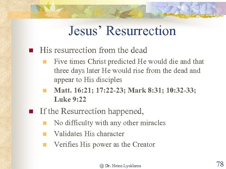 Jesus' Resurrection n His resurrection from the dead n n n Five times Christ