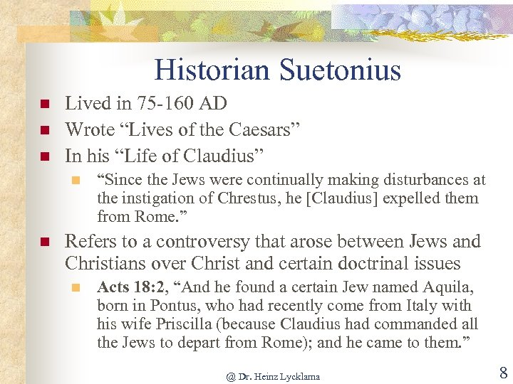 """Historian Suetonius n n n Lived in 75 -160 AD Wrote """"Lives of the"""