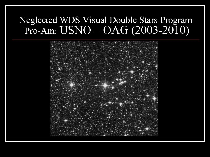 Neglected WDS Visual Double Stars Program Pro-Am: USNO – OAG (2003 -2010)