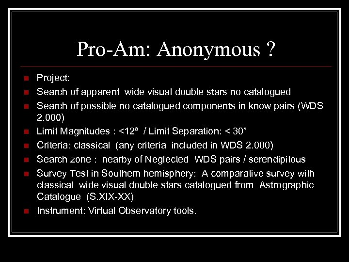 Pro-Am: Anonymous ? n n n n Project: Search of apparent wide visual double
