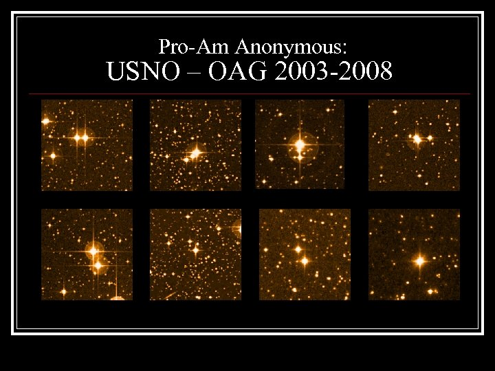 Pro-Am Anonymous: USNO – OAG 2003 -2008