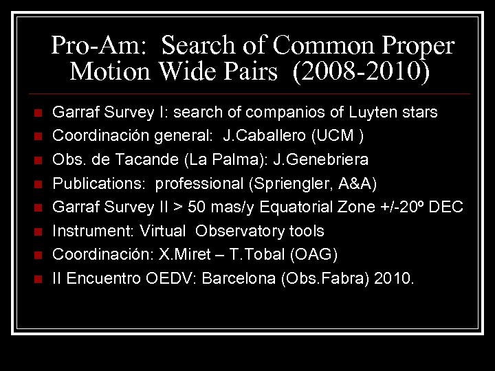 Pro-Am: Search of Common Proper Motion Wide Pairs (2008 -2010) n n n n