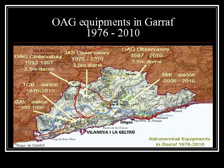 OAG equipments in Garraf 1976 - 2010