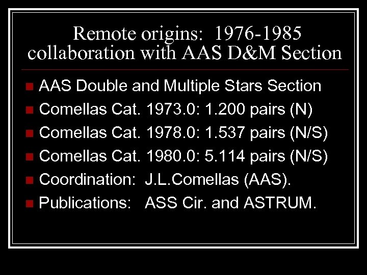 Remote origins: 1976 -1985 collaboration with AAS D&M Section AAS Double and Multiple Stars