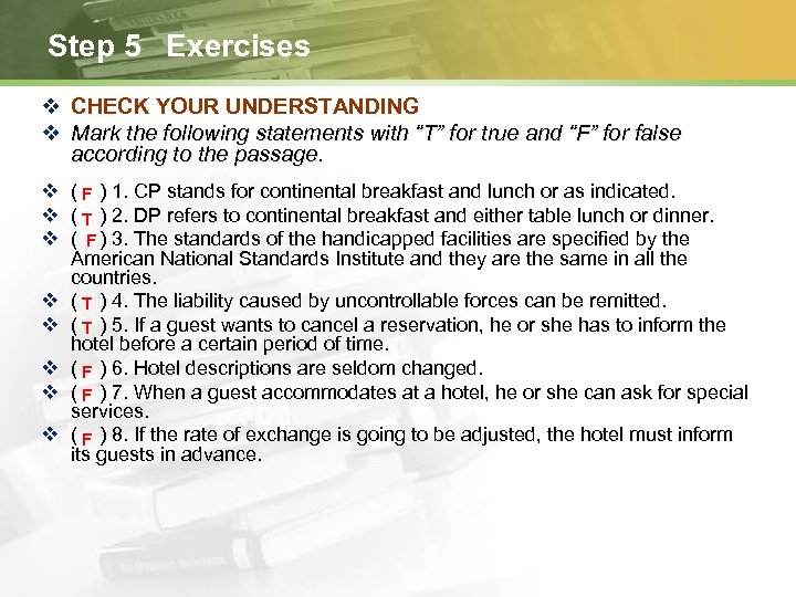"Step 5 Exercises v CHECK YOUR UNDERSTANDING v Mark the following statements with ""T"""