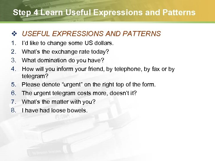 Step 4 Learn Useful Expressions and Patterns v USEFUL EXPRESSIONS AND PATTERNS 1. 2.