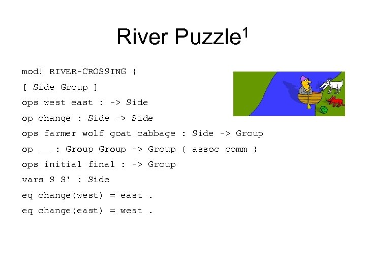 River Puzzle 1 mod! RIVER-CROSSING { [ Side Group ] ops west east :